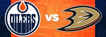 Oilers vs. Ducks